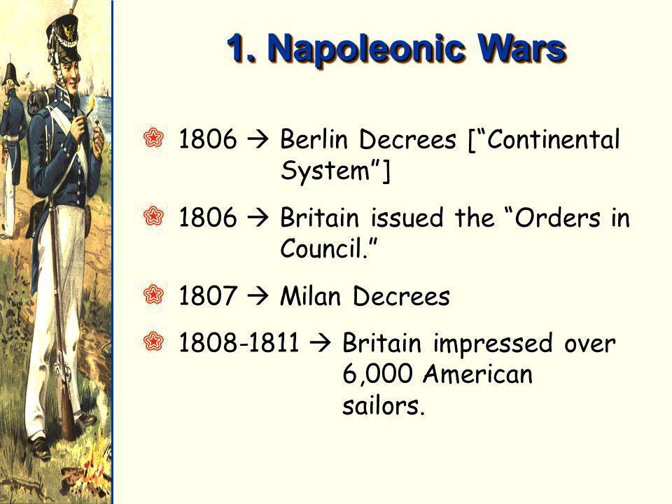 1. Napoleonic Wars 1806  Berlin Decrees [ Continental System ]